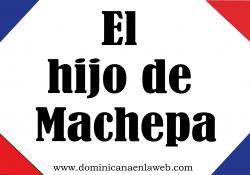 el hijo de machepa